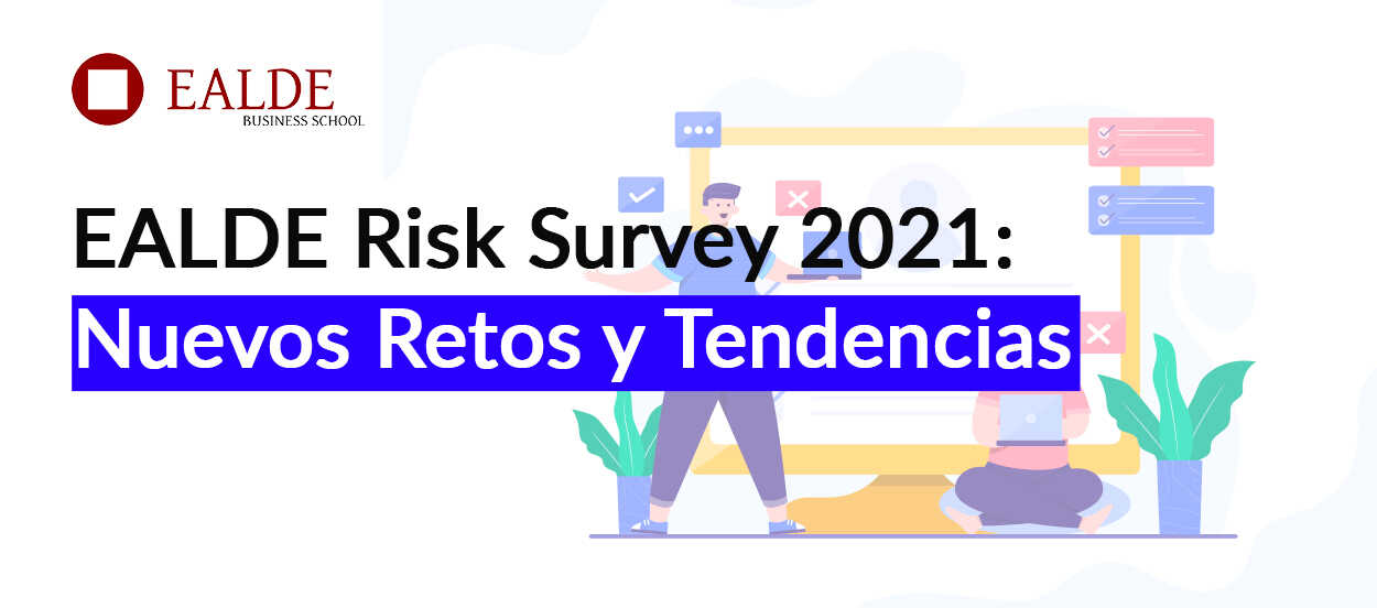 La EALDE Risk Survey es una encuesta de riesgos, compliance y continuidad de negocio